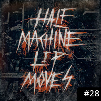 Half Machine Lip Moves logo with '#28' on it.