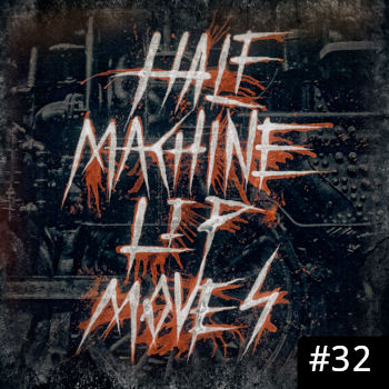 Half Machine Lip Moves logo with '#32' on it.