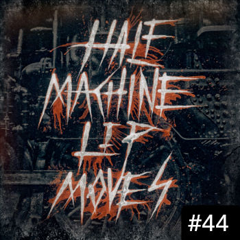 Half Machine Lip Moves logo with '#44' on it.