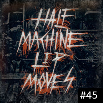 Half Machine Lip Moves logo with '#45' on it.