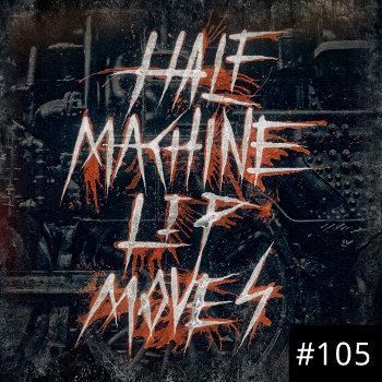 Half Machine Lip Moves logo with '#105' on it.