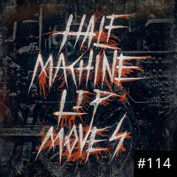 Half Machine Lip Moves logo with '#114' on it.