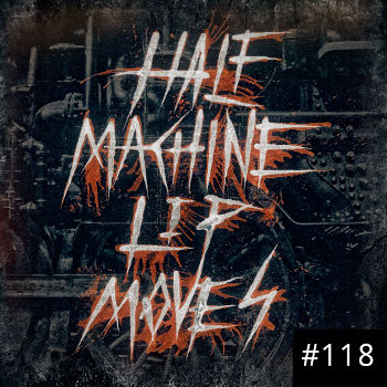 Half Machine Lip Moves logo with '#118' on it.