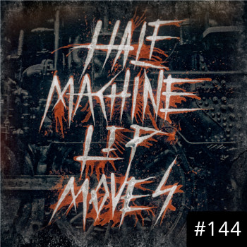 Half Machine Lip Moves logo with '#144' on it.